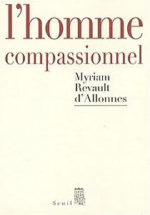 L'homme compassionnel par Revault-d'Allonnes