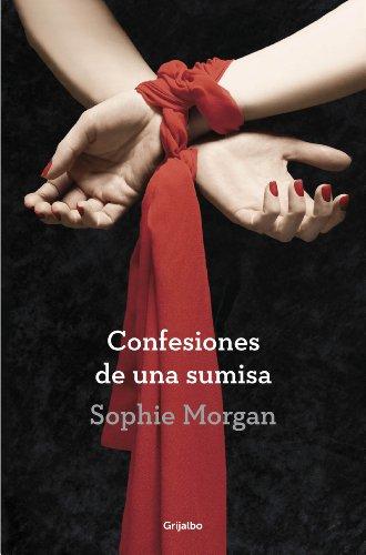 Confesiones de una sumisa (Spanish Edition)