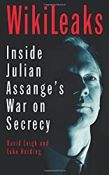 WikiLeaks: Inside Julian Assange's War on Secrecy