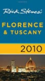 Rick Steves' Florence and Tuscany 2010, Rick Steves and Gene Openshaw, 1598802844