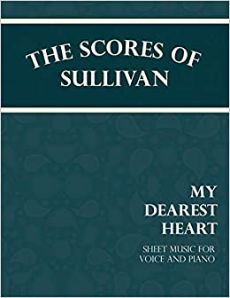 Sullivan's Scores - My Dearest Heart - Sheet Music for Voice