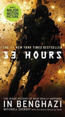 Mitchell Zuckoff: 13 Hours : The Inside Account of What Really Happened in Benghazi (Mass Market Paperback); 2015 Edition