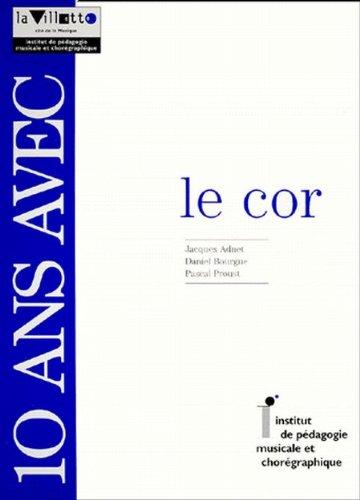 10 ans avec le cor Relié – 1 mai 1995 Collectif Cité de la Musique 290646046X Musicologie