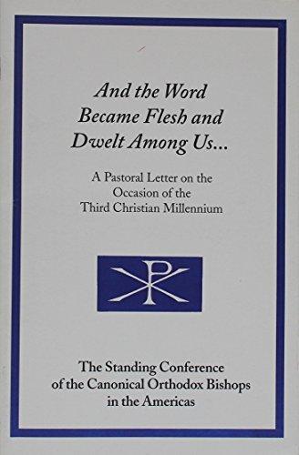 And the Word Became Flesh and Dwelt Among Us