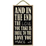 """(SJT94149) And in the end the love you take is equal to the love you make - The Beatles 5"""" x 10"""" wood sign plaque"""
