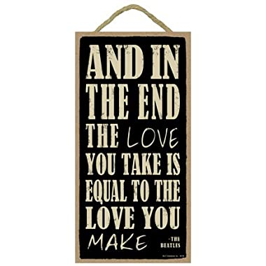 (SJT94149) And in the end the love you take is equal to the love you make - The Beatles 5  x 10  wood sign plaque