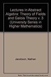 lectures in abstract algebra volume i book by nathan jacobson rh thriftbooks com
