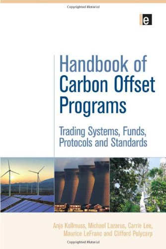 Handbook of Carbon Offset Programs: Trading Systems, Funds, Protocols and Standards (Environmental Market Insights)