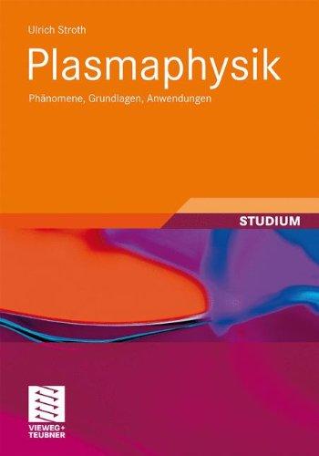 Plasmaphysik: Phänomene, Grundlagen, Anwendungen