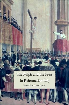 [(The Pulpit and the Press in Reformation Italy)] [Author: Emily Michelson] published on (April, 2013) ebook