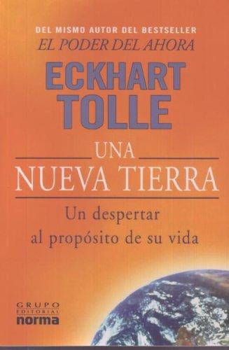 Una Nueva Tierra: Un Despertar al Proposito de su Vida (Spanish Edition) by Norma