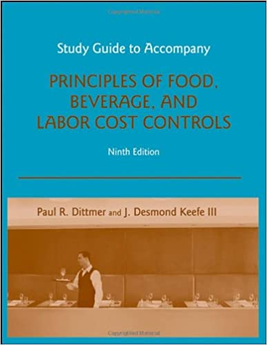 study guide to accompany principles of food beverage and labor cost controls 9e 9th edition