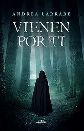 Vienen por ti eBook: Andrea Larrabe: Amazon.es: Tienda Kindle