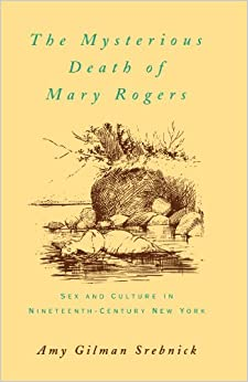 The mysterious death of mary rogers sex and for New york culture facts