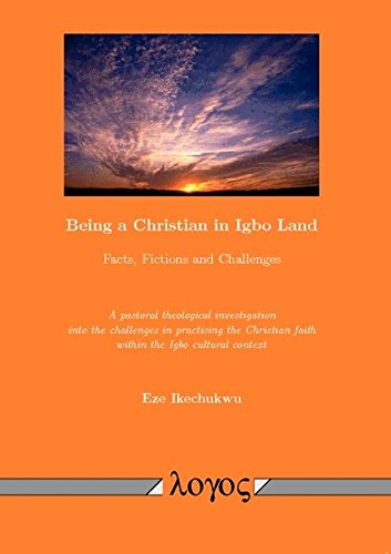 Being a Christian in Igbo Land: Facts, Fictions and Challenges