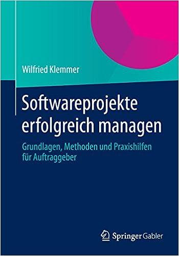 Gratis pdf filer download ebook Softwareprojekte erfolgreich managen: Grundlagen, Methoden und Praxishilfen für Auftraggeber (German Edition) PDF