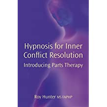 Hypnosis for Inner Conflict resolution: Including parts therapy