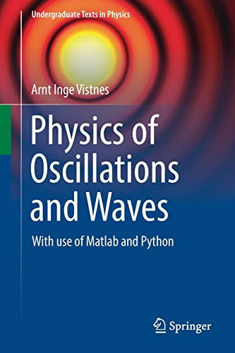 Physics of Oscillations and Waves: With use of Matlab and Python Front Cover