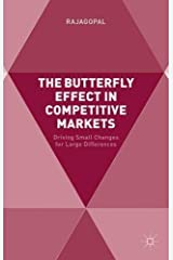 The Butterfly Effect in Competitive Markets: Driving Small Changes for Large Differences by Rajagopal (2015-03-04) Hardcover