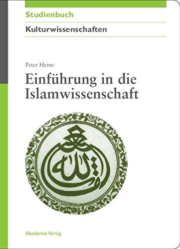 Einführung in die Islamwissenschaft (Akademie Studienbücher - Kulturwissenschaften)