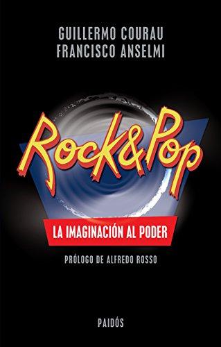 Descargar Libro Rock & Pop. La Imaginación Al Poder Jorge Guillermo Courau