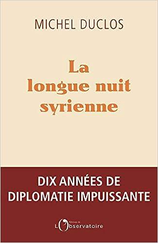 La Longue Nuit Syrienne Hors Collection French Edition Duclos Michel 9791032906316 Amazon Com Books