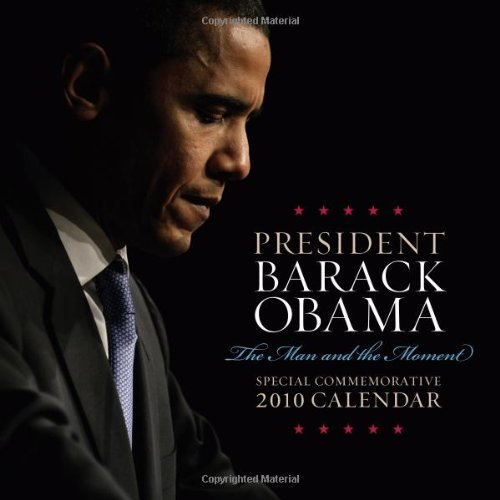 2010 Barack Obama wall calendar: The Man and the Moment by Inc. Sourcebooks (2009-07-01)