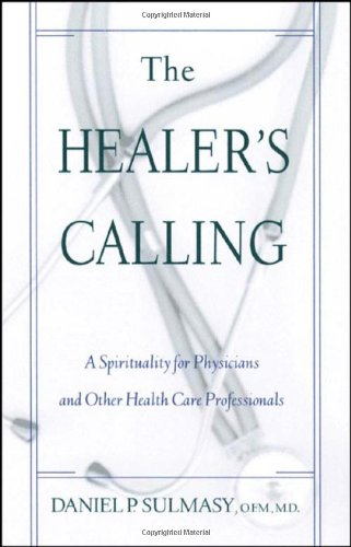 The Healer's Calling: A Spirituality for Physicians and Other Health Care Professionals Calling Crane