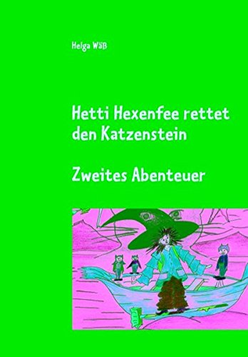 Hetti Hexenfee rettet den Katzenstein - Band 2 (German Edition) pdf epub