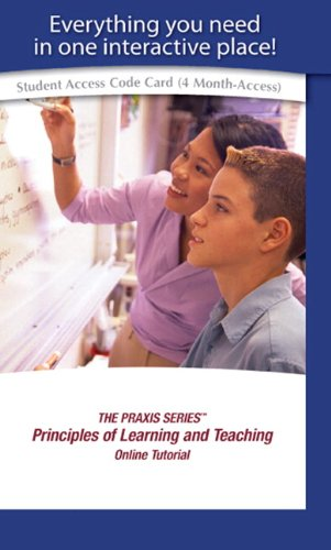 PRAXIS SERIES, THE,  Principles of Learning and Teaching Online Self-Study Tutorial -- Access Card (The Praxis Series)