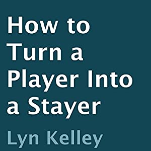 How to Turn a Player into a Stayer Audiobook