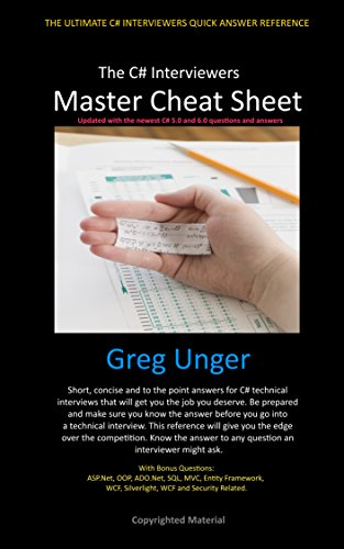 The C# Interviewers Master Cheat Sheet: THE ULTIMATE C# INTERVIEWERS QUICK ANSWER REFERENCE Pdf