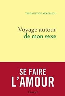 Voyage autour de mon sexe par Montaigu