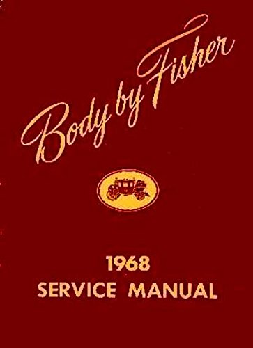 1968 CHEVROLET GM FISHER BODY GM REPAIR SHOP & SERVICE MANUAL - INCLUDES: Camaro, Corvair, Chevy II, Nova, Chevelle, Malibu, SS, Biscayne, Bel Air, Impala, Caprice, Wagons, and El Camino. 68