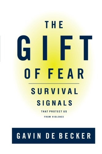 The Gift of Fear : Survival Signals That Protect Us from Violence