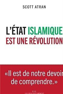 L'Etat islamique est une révolution par Atran