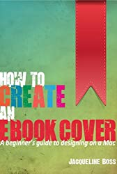 How To Create An eBook Cover: A Beginner's Guide To Designing On A Mac