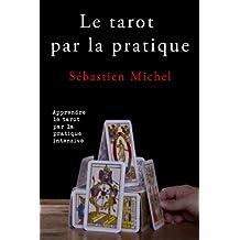 Le tarot par la pratique (French Edition)