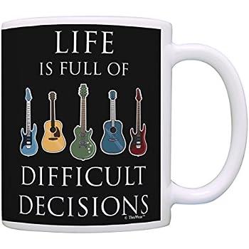 music lovers gifts life is full of difficult decisions guitar mug music teacher mug. Black Bedroom Furniture Sets. Home Design Ideas