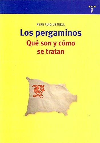 Los pergaminos: qué son y cómo se tratan (Biblioteconomía y Administración Cultural) Tapa blanda – 1 oct 2008 Pere Puig i Ustrell Ediciones Trea S.L. 8497043936