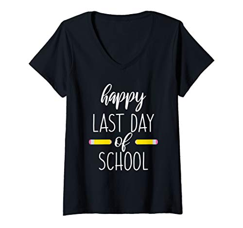 Womens End of School Year Cute Funny Gift Happy Last Day Of School V-Neck T-Shirt (Happy Last Day Of School T Shirt)