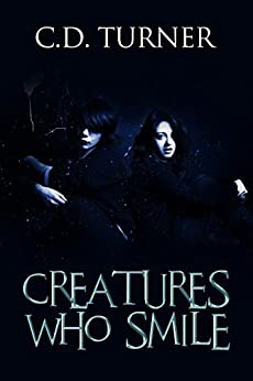 Creatures Who Smile (English Edition) de [Turner, C.D.]