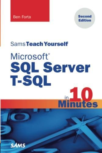 Microsoft SQL Server T-SQL in 10 Minutes, Sams Teach Yourself (2nd Edition) by Sams Publishing