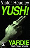img - for Yush! (Yardie) by Victor Headley (1994-06-15) book / textbook / text book