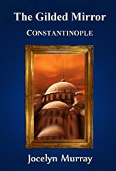The Gilded Mirror: Constantinople (Volume 3)