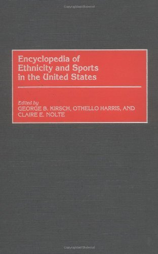 Encyclopedia of Ethnicity and Sports in the United States Pdf