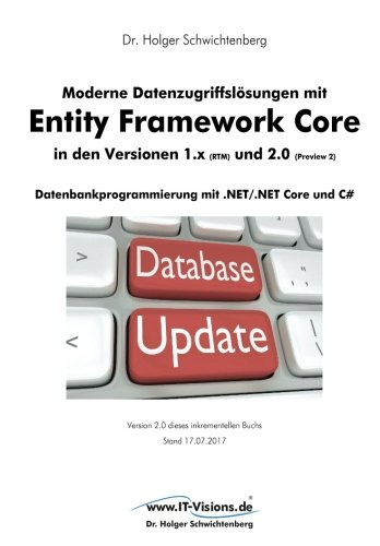 Moderne Datenzugriffslösungen mit Entity Framework Core 1.x und 2.0: Datenbankprogrammierung mit .NET/.NET Core und C# (German Edition) pdf epub