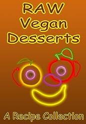 Raw Vegan Desserts: A Recipe Collection (English Edition)