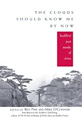 The Clouds Should Know Me By Now: Buddhist Poet Monks of China (English Edition)