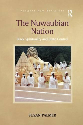 Download The Nuwaubian Nation: Black Spirituality and State Control (Routledge New Religions) pdf epub